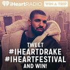 Tweet #iHeartDrake and #iHeartFestival and Win!