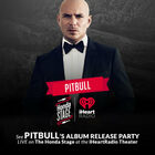 See Pitbull 's Album Release Party LIVE On The Honda Stage at the iHeartRadio Theater!