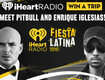 Meet Pitbull and Enrique at our iHeartRadio Fiesta Latina!