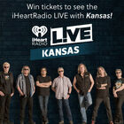 See the iHeartRadio LIVE with Kansas!