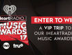 Win a VIP trip to the 2017 iHeartRadio Music Awards!