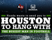 Honda wants to send you to Houston to hang with the busiest man in football