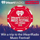 Win the first trip to the iHeartRadio Music Festival!