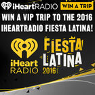 Win a trip to the 2016 iHeartRadio Fiesta Latina!