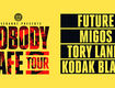 Future's Nobody Safe Tour Tickets