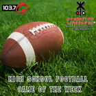 103. 7 High School Game of The Week powered by Operation Lifesaver
