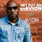 Get Put On With Avion