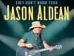 Jason Aldean: They Don't Know Tour