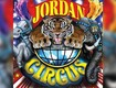 Don't Miss the Jordan World Circus!