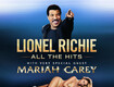 Lionel Richie  All The Hits Tour w/ Very Special Guest Mariah Carey!