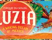 Cirque Du Soleil: LUZIA- A Waking Dream In Mexico