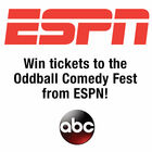 Win tickets to the Oddball Comedy Fest from ESPN!