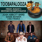 Toobapalooza Josh Abbott Band - Wade Bowen 8.5 at Whitewater