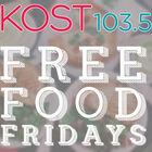 KOST 103.5 Free Food Fridays