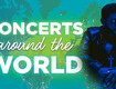 Concerts Around the World