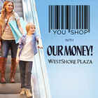 You Shop With Our Money