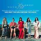 Win Tickets to See Fifth Harmony with MEET & GREET PASSES!!