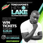 Win a pair of passes to Tone Kapone's Party on the Lake Boat Cruise sponsored by Mt. Dew!