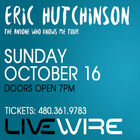 See Eric Hutchinson October 16th at Livewire!