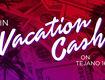 Win Vacation Cash on Tejano 1600