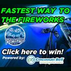 Cincinnati Bell Fastest Way to the Fireworks!