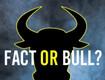 Fact Or Bull?