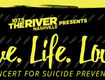 Live. Life. Love: A Concert for Suicide Prevention