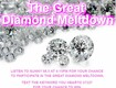 Listen to Win Your Spot at The Great Diamond Meltdown