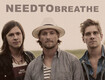 Win Tickets to see NEEDTOBREATHE in St. Louis!