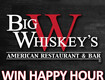 Win Happy Hour at Big Whiskey's!