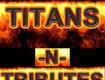 WIN Tix: Titans-N-Tributes 3.0