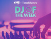 TouchTunes DJ of the Week
