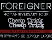 Foreigner, Cheap Trick, Jason Bonham's Led Zeppelin Experience Tickets