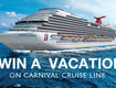 WIN A CARNIVAL CRUISE VACATION