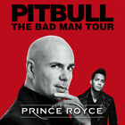 Pitbull: The Bad Man Tour