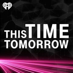 Listen to the This Time Tomorrow Episode - Highway to the Future on iHeartRadio | iHeartRadio