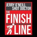 The Finish Line With Jerry O'Neill And The Shot Doctor