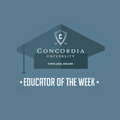 Concordia University Educator of the Week
