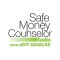 Safe Money Counselor Radio with Jeff Segelke