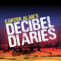 Carter Alan's Decibel Diaries