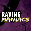 Raving Maniacs Podcast