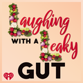 Laughing With A Leaky Gut
