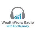 WealthWorx Radio with Eric Kearney