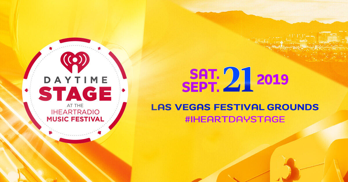 Tickets for our Daytime Stage at the iHeartRadio Music