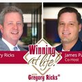 WINNING AT LIFE® WITH GREGORY RICKS