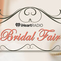 iHeartRadio Bridal Fair