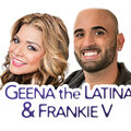 The Geena the Latina and Frankie V Morning Show