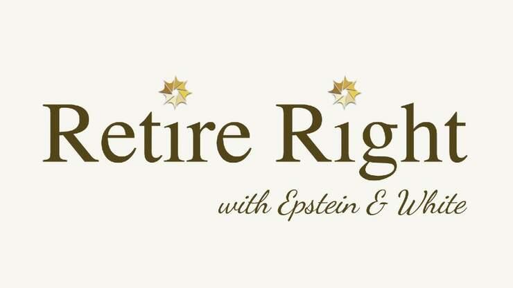 Retire Right with Epstein & White