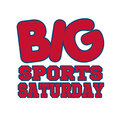 BIG Sports Saturday