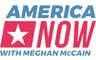 America Now - Get Top News with Host Meghan McCain